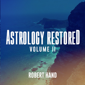 Astrology Restored Vol II